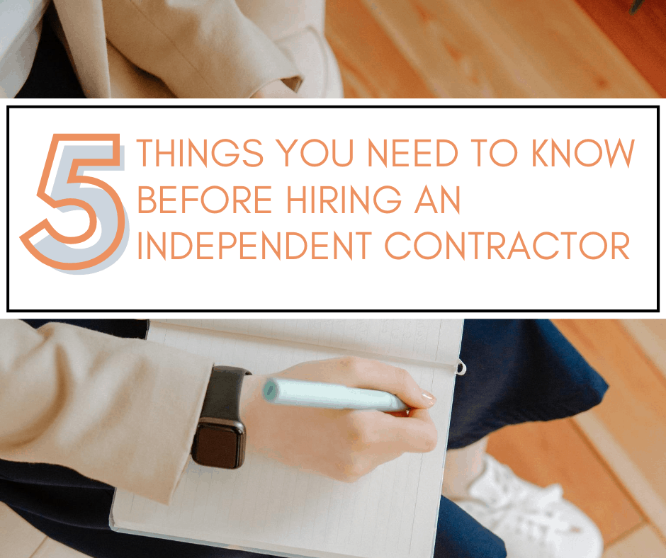 5 Things You Need to know Before Hiring an Independent Contractor